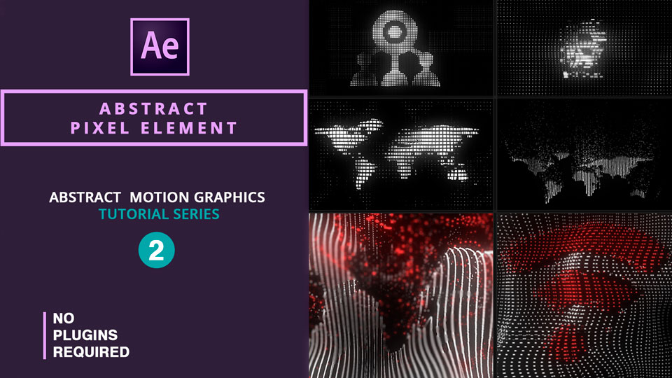3D Abstract Pixel Element , Pixel Element Animations ,Pixel Animations , after effects , after effects tutorials , motion graphics tutorials , abstract motion graphics